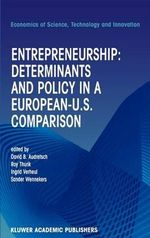 Entrepreneurship : Determinants and Policy in a European-U.S. Comparison