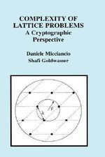 Complexity of Lattice Problems : A Cryptographic Perspective - Daniele Micciancio