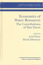 Economics of Water Resources : The Contributions of Dan Yaron