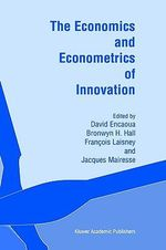 The Economics and Econometrics of Innovation : Past and Present