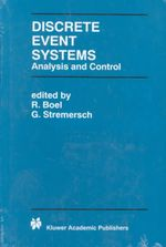 Discrete Event Systems : Analysis and Control