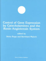 Control of Gene Expression by Catecholamines and the Renin-Angiotensin System : A Practical Approach