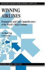 Winning Airlines : Productivity and Cost Competitiveness of the World's Major Airlines - Tae Hoon Oum