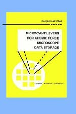 Microcantilevers for Atomic Force Microscope Data Storage : Microsystems - Benjamin W. Chui