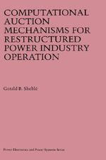 Computational Auction Mechanisms for Restructured Power Industry Operation : Analyzing Coffee Plantations in Jamaica's Blue Mou... - Gerald B. Sheble
