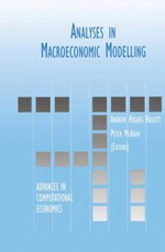 Analyses in Macroeconomic Modelling : Advances in Computational Economics