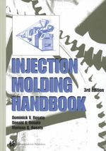 Injection Molding Handbook - Dominick V. Rosato