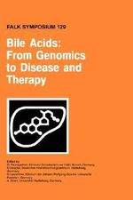 Bile Acids : From Genomics to Disease and Therapy