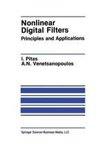 Nonlinear Digital Filters : Principles and Applications :  Principles and Applications - Ioannis Pitas
