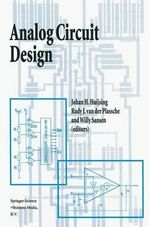 Analog Circuit Design : Operational Amplifiers, Analog to Digital Convertors, Analog Computer Aided Design