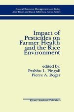 Impact of Pesticides on Farmer Health and the Rice Environment : Natural Resource Management and Policy