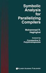 Symbolic Analysis for Parallelizing Compilers - Mohammad R. Haghighat