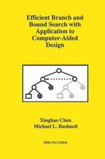 Efficient Branch and Bound Search with Application to Computer-Aided Design : Innovations in Financial Markets and Institutions - Xinghao Chen