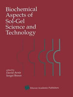 Biochemical Aspects of Sol-Gel Science and Technology : A Special Issue of the Journal of Sol-Gel Science and Technology :  A Special Issue of the Journal of Sol-Gel Science and Technology
