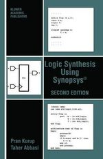 Logic Synthesis Using Synopsys : Kluwer International Series in Engineering & Compu... - Pran Kurup