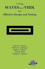 Using Waves and VHDL for Effective Design and Testing - James P. Hanna