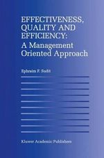 Effectiveness, Quality and Efficiency : A Management Oriented Approach - Ephraim F. Sudit
