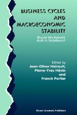 Business Cycles and Macroeconomic Stability : Should We Rebuild Built-in Stabilizers?
