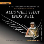 All S Well That Ends Well : Arkangel Complete Shakespeare - William Shakespeare
