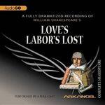 Love S Labor S Lost : Arkangel Complete Shakespeare - William Shakespeare