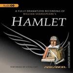 Hamlet : Arkangel Complete Shakespeare - William Shakespeare