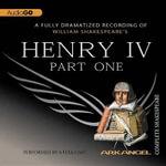 Henry IV, Part 1 : Arkangel Complete Shakespeare - William Shakespeare