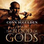 Emperor: The Blood of Gods : A Novel of Rome - Conn Iggulden
