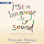 Lost in Language and Sound : Or, How I Found My Way to the Arts; Essays - Ntozake Shange