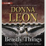Beastly Things : Commissario Guido Brunetti Mystery - Donna Leon