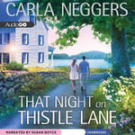 That Night on Thistle Lane : Swift River Valley - Carla Neggers