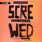 Screwed : Plugged - Eoin Colfer