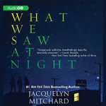 What We Saw at Night - Jacquelyn Mitchard