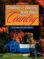 Finding and Buying Your Place in the Country - Les Scher