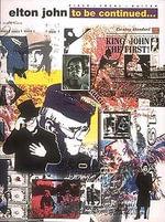 Elton John - To Be Continued - Sir Elton John