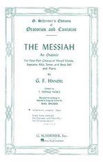 The Messiah : An Oratorio Complete Vocal Score - George Frederick Handel