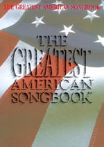 The Greatest American Songbook - Hal Leonard Publishing Corporation