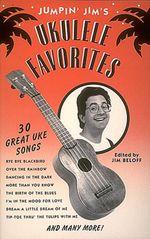 Jumpin' Jim's Ukulele Favorites : Ukulele Solo - Jim Beloff
