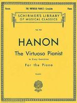 Hanon : The Virtuoso Pianist in Sixty Exercises for the Piano - Charles Hanon