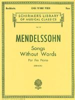 Felix Mendelssohn : Songs without Words - Felix Mendelssohn-Bartholdy