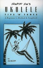Jumpin' Jim's Ukulele Tips 'n' Tunes - Jim Beloff