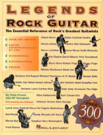 Legends of Rock Guitar : The Essential Reference of Rock's Greatest Guitarists - Pete Prown