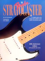 The Fender Stratocaster : A Complete Guide to the History and Evolution of the World's Most Famous Guitar - A. R. Duchossoir