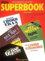 The Hal Leonard Beginning Guitar Superbook - Hal Leonard Publishing Corporation
