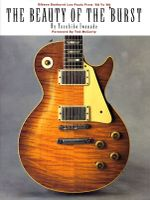 The Beauty of the 'Burst : Gibson Sunburst Les Pauls from '58 to '60 - Yasuhiko Iwanade