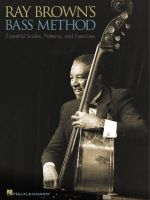 Ray Brown's Bass Method : Essential Scales, Patterns and Exercises - Hal Leonard Publishing Corporation