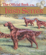 The Official Book of the Irish Setter : Approved By The Irish Setter Club of America - Connie Vanacore