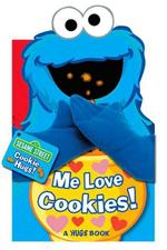 Me Love Cookies! : Sesame Street Hugs Book - Matt Mitter