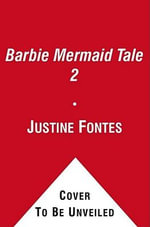 Barbie in a Mermaid Tale 2 : A Panorama Sticker Storybook - Justine Fontes