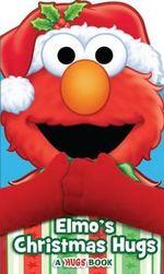 Elmo's Christmas Hugs : Sesame Street Hugs - Matt Mitter