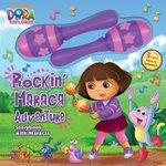 Dora the Explorer Rockin' Maraca Adventure : Storybook with Maracas